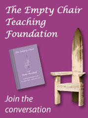 The Empty Chair Teaching Foundation